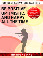 Correct Activators (769 +) to Be Positive, Optimistic, and Happy All the Time