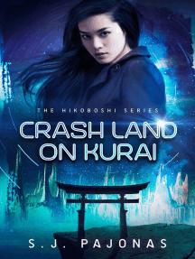 Crash Land on Kurai: The Hikoboshi Series, #1