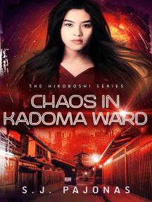 Chaos in Kadoma Ward: The Hikoboshi Series, #2
