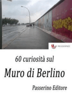 60 curiosità sul Muro di Berlino