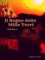 Il Regno delle Mille Torri - volume 1
