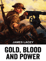 Gold, Blood and Power