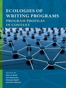 Ecologies of Writing Programs: Program Profiles in Context