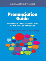Pronunciation Guide for Second Language Speakers of the English Language (The Spoken Word Industry)