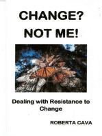 Change? Not Me!