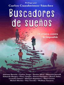 Buscadores de sueños: 14 relatos contra lo imposible