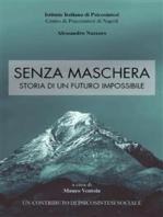 Senza Maschera - Storia di un Futuro Impossibile