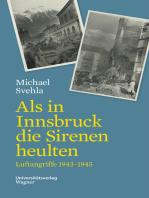 Als in Innsbruck die Sirenen heulten
