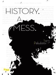 History. A Mess.