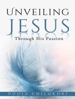 Unveiling Jesus Through His Passion