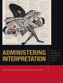 Administering Interpretation: Derrida, Agamben, and the Political Theology of Law