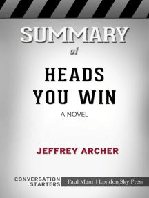 Summary of Heads You Win: A Novel by Jeffrey Archer | Conversation Starters