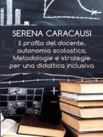 Il profilo del docente, autonomia scolastica, metodologie e strategie per una didattica inclusiva