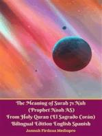 The Meaning of Surah 71 Nuh (Prophet Noah AS) From Holy Quran (El Sagrado Coran) Bilingual Edition English Spanish