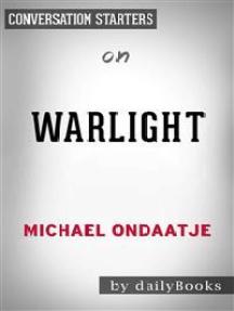 Warlight: A novel by Michael Ondaatje | Conversation Starters