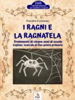 I Ragni e la Ragnatela