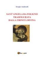 Sant'Angela da Foligno trasfigurata dalla Trinità Divina