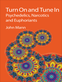 Turn On and Tune In: Psychedelics, Narcotics and Euphoriants