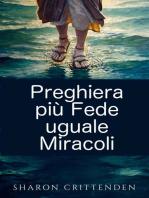 Preghiera più Fede uguale Miracoli