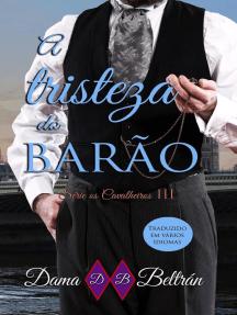 A Tristeza do Barão: Os Cavalheiros IV