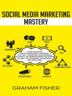Social Media Marketing Mastery Learn Advanced Digital Marketing Strategies That Will Transform Your Business or Agency on Understanding the Power of Analytics, Facebook Advertising, and Much More.