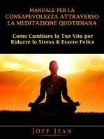 Manuale per la Consapevolezza Attraverso la Meditazione Quotidiana