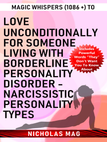Magic Whispers (1086 +) to Love Unconditionally for Someone Living with Borderline Personality Disorder - Narcissistic Personality Types