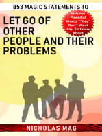 853 Magic Statements to Let Go of Other People and Their Problems
