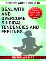 Decisive Words (1112 +) to Deal with and Overcome Suicidal Tendencies and Feelings