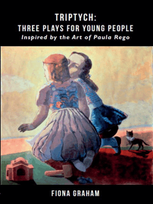 Triptych: Three Plays for Young People: Inspired by the Art of Paula Rego