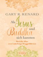 Als Jesus und Buddha sich kannten