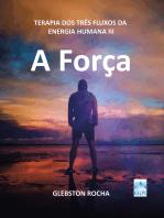 A força: Terapia dos três fluxos da energia humana III