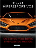 Top 21 Hiperesportivos: Os carros mais belos e velozes do mundo