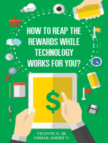 How to reap the rewards while technology works for you: Enjoy the rewards while app and games works for you