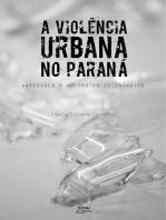 A violência urbana no Paraná: Agressões e acidentes de trânsito
