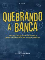 Quebrando a banca: Nove princípios de sucesso para a conquista do cargo público