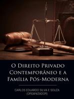 O Direito Privado Contemporâneo e a Família Pós-Moderna
