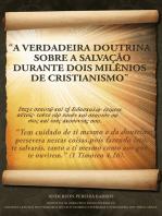 A Verdadeira Doutrina Sobre A Salvação Durante Dois Milênios De Cristianismo