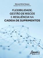 Flexibilidade, gestão de riscos e resiliência na cadeia de suprimentos
