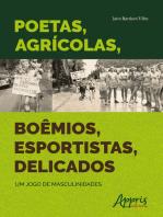 Poetas, Agrícolas, Boêmios, Esportistas, Delicados