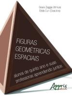 Figuras geométricas espaciais: alunos de quinto ano e suas professoras aprendendo juntos