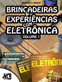 Brincadeiras e experiências com eletrônica - Volume 1