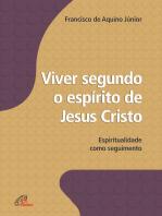 Viver segundo o espírito de Jesus Cristo