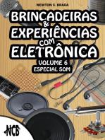 Brincadeiras e Experiências com Eletrônica - volume 6