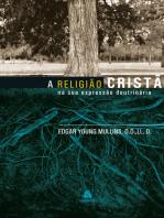 A religião cristã - na sua expressão doutrinária