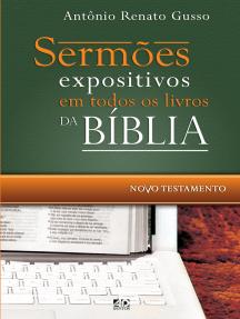 Sermões expositivos em todos os livros da Bíblia - Novo Testamento: Esboços completos que percorrem todo o Novo Testamento