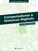 Computadores e Sistemas Digitais: Conceitos Básicos