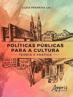 Políticas Públicas para a Cultura: Teoria e Prática