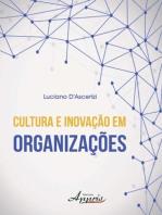 Cultura e inovação em organizações