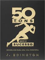 50 tons para o sucesso